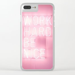 Work Hard, Be Nice Clear iPhone Case