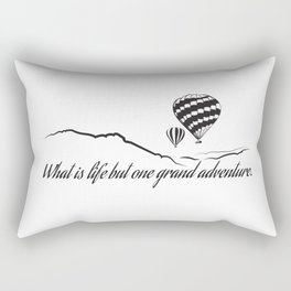 What is Life but One Grand Adventure. Rectangular Pillow