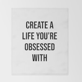 Create a life you're obsessed with Throw Blanket