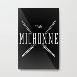 Team Michonne Metal Print