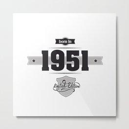 Born in 1951 Metal Print