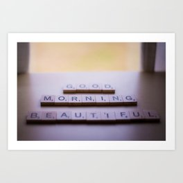 Good Morning Beautiful Art Print