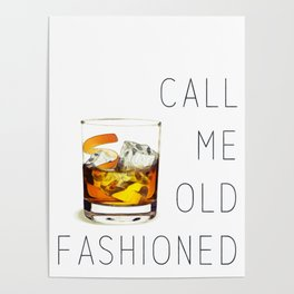 Call me old fashioned print Poster