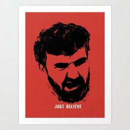 Just Believe - a random t-shirt with my boyfriend's face Art Print