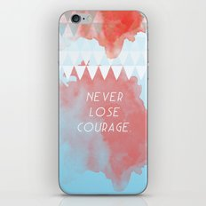 Never lose courage iPhone Skin