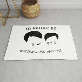I'd rather be watching Dan and Phil Rug