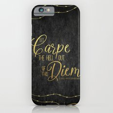 Let's Carpe the Hell Out Of This Diem - The Darkest Minds Slim Case iPhone 6