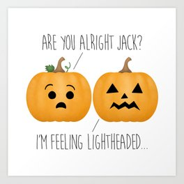 Lightheaded Jack-O-Lantern Art Print