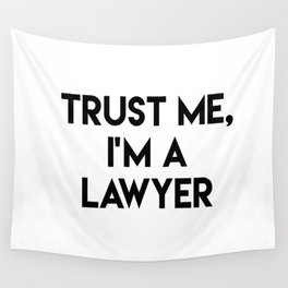 Trust me I'm a lawyer Wall Tapestry