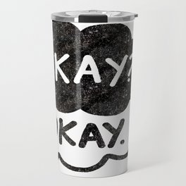 OKAY?OKAY THE FAULT IN OUR STARS TFIOS HAZEL AUGUSTUS CLOUDS Travel Mug