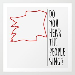 Do You hear The People Sing? - Red Flag? Art Print