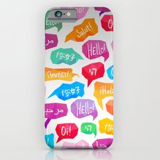 HELLO - CIAO - HOLA iPhone 6 Slim Case