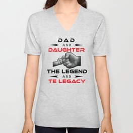 Dad and daughter the legend and the legacy Unisex V-Neck