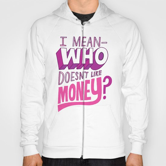 Who doesn't like money? Hoody
