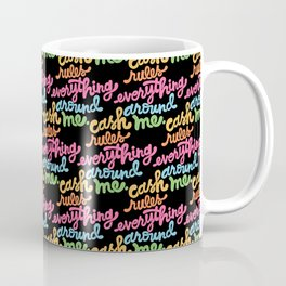 cash rules everything around me - color Coffee Mug