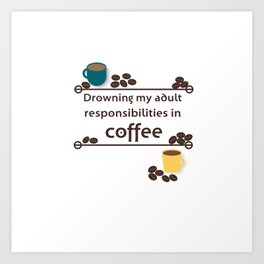 Drowning in Coffee Art Print