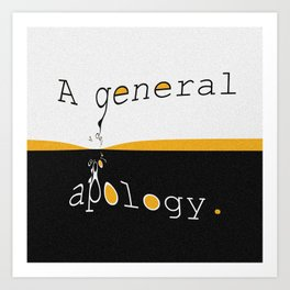 Apology Art Print