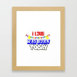 Birthday Love  Born Today Birth  Natal Party Gift  Framed Art Print