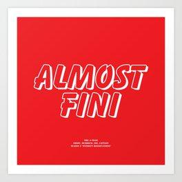 Howlin' Mad Murdock's 'Almost Fini' shirt Art Print