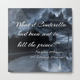 """What if Cinderella Had Been Sent to Kill the Prince"" Image Metal Print"