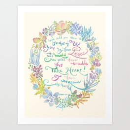 Take Heart - John 16:33 Art Print