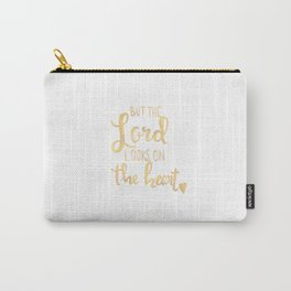 The Lord Looks On The Heart Carry-All Pouch