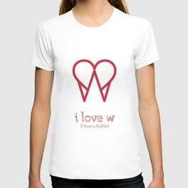I Love W T-shirt