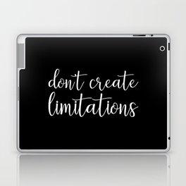 Don't Create Limitations Laptop & iPad Skin