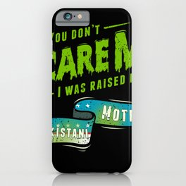 You Don't Scare Me I Was Raised By A Uzbekistani Mother iPhone Case