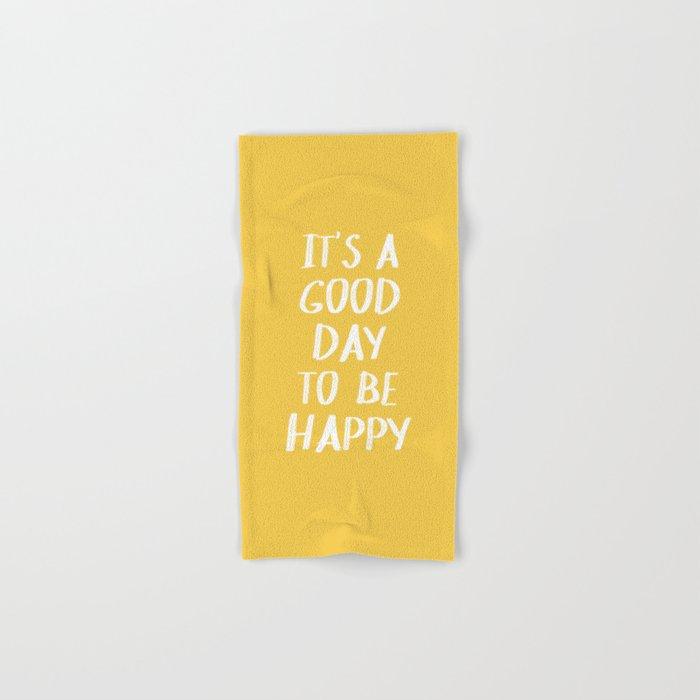 It's a Good Day to Be Happy - Yellow Hand & Bath Towel