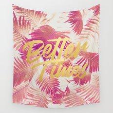 Better Times #society6 #decor #buyart Wall Tapestry