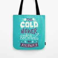 risa rodil Tote Bags featuring Cold Never Bothered Me Anyway by Risa Rodil