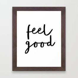 Fell Good black and white contemporary minimalism typography design home wall decor bedroom Framed Art Print