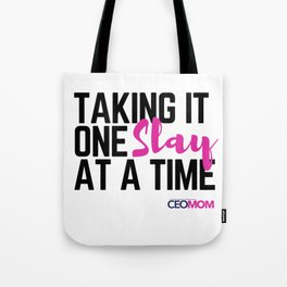 One Slay at a Time Tote Bag