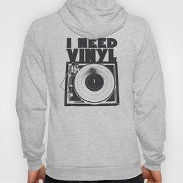 I Need Vinyl Hoody