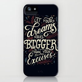 Dreams or Excuses iPhone Case