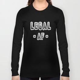Legal AF Funny 21st Birthday Party T-Shirt Long Sleeve T-shirt