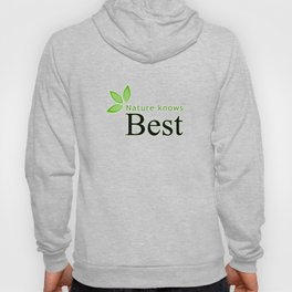 Nature knows best- Mother earth day Hoody