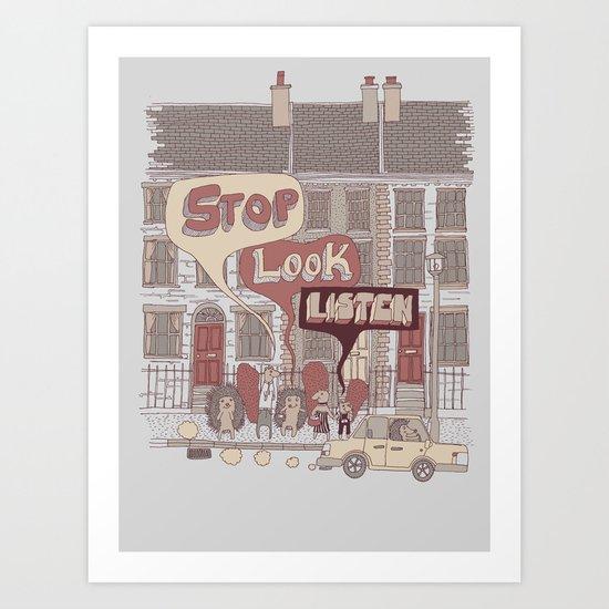 Stop, Look, Listen Art Print