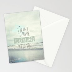 I want to have adventures with you Stationery Cards