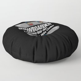 Funny Snowboard Snowboarder Snowboarding Gift Floor Pillow
