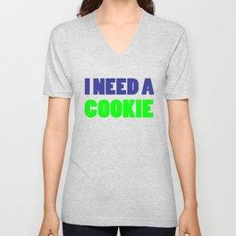 I Need A Cookie Unisex V-Neck