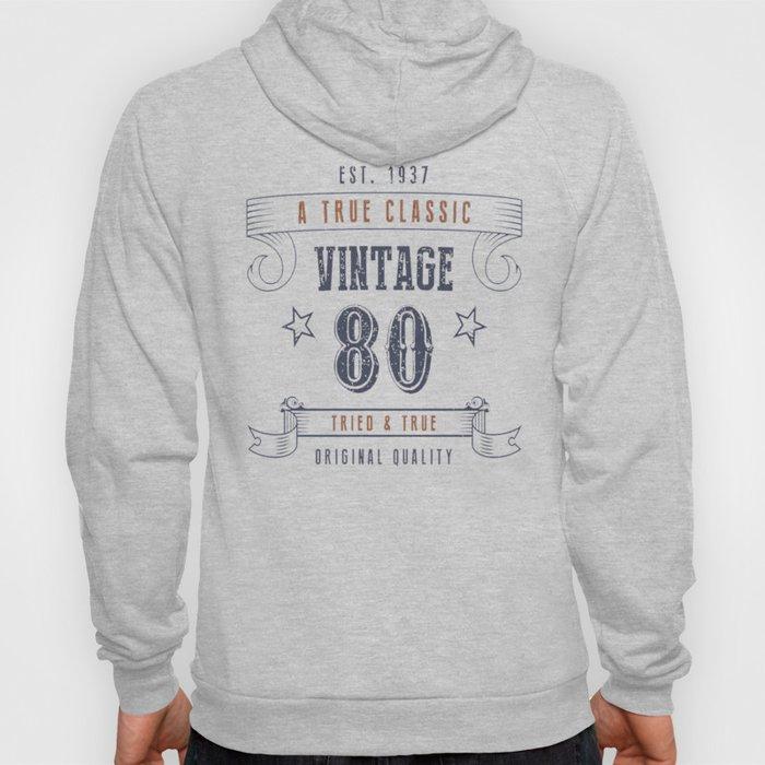 80th-Birthday---Vintage-80-Tried-&-True Hoody