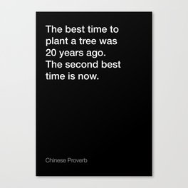 Chinese Proverb about planting a tree [Black Edition] Canvas Print
