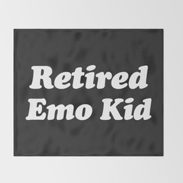 Retired Emo Kid Funny Quote Throw Blanket