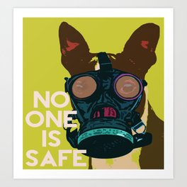 Boston Terrier - No One Is Safe Art Print