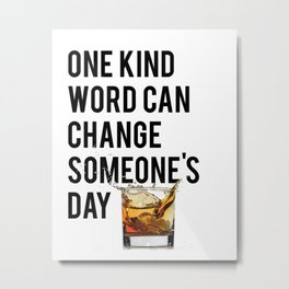 One Kind Word Can Change Someones Day Sign Inspirational Quote Motivational Quote Metal Print