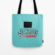 You're a Cow Doctor, Not an Economist Tote Bag