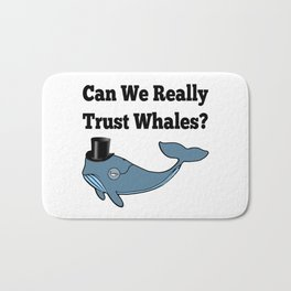 Can We Really Trust Whales? Bath Mat