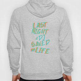 Last night a Dj saved my life from a broken heart. For house music djs. House music fans. Hoody